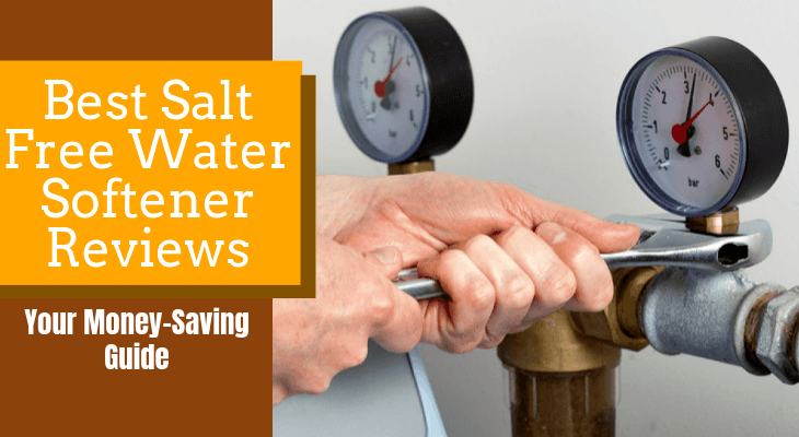 Best Salt Free Water Softener Reviews