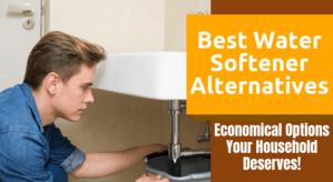 Best Water Softener Alternatives