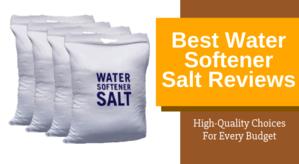 Best Water Softener Salt Reviews